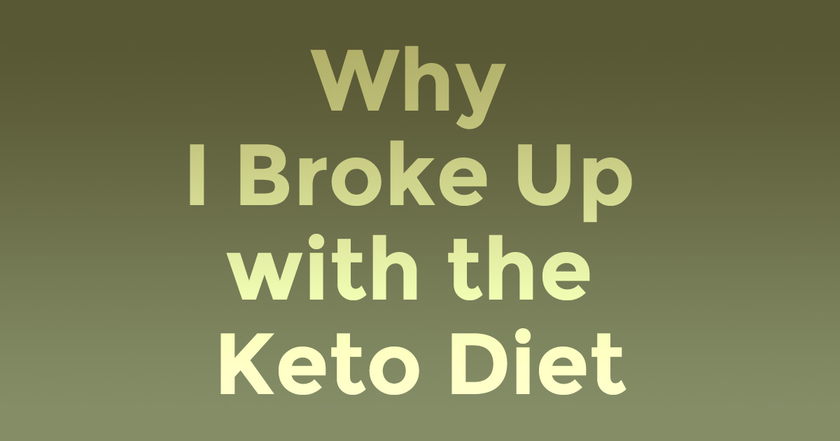 Why I Broke Up with the Keto Diet to Live a Happier Life