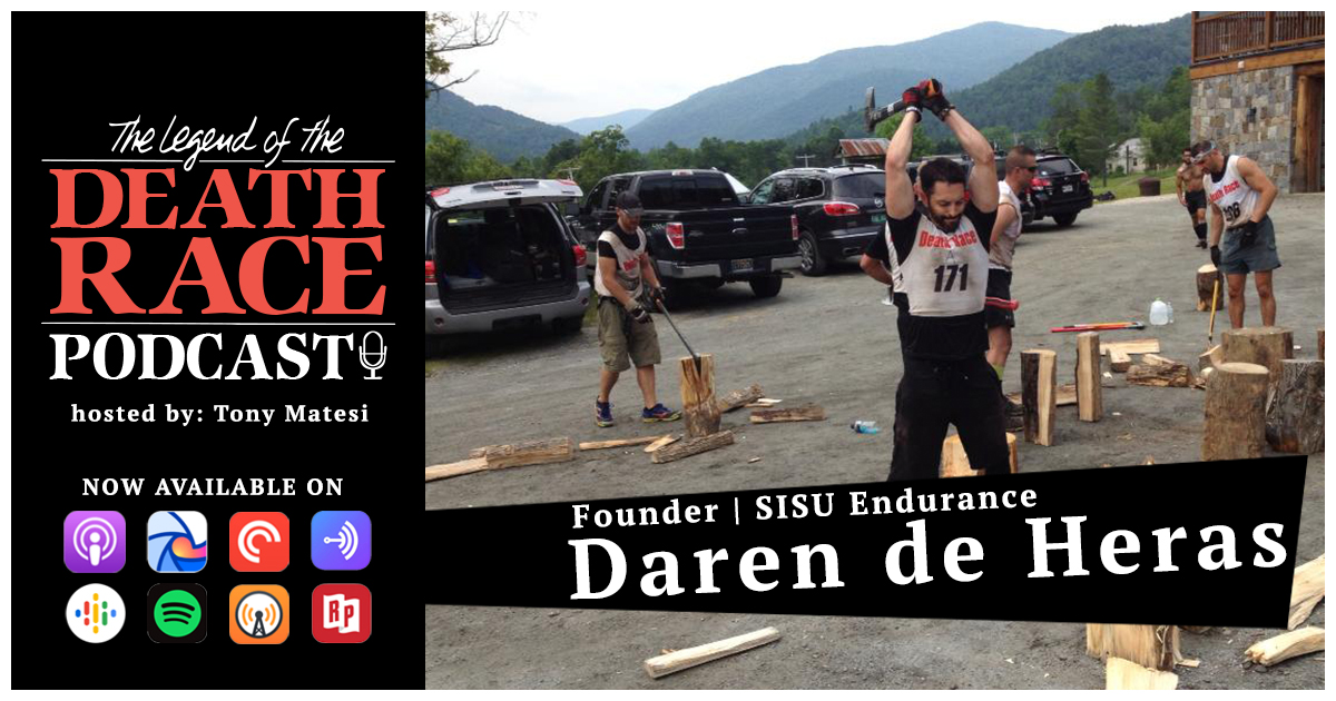 Death Race Daren de Heras – Founder SISU Endurance | LotDR Episode 002
