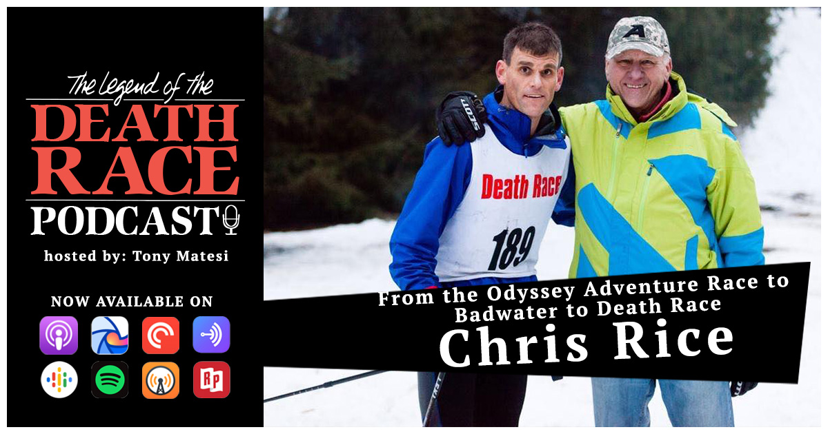 From the Odyssey Adventure Race to Badwater to Death Race – Chris Rice | LotDR Episode 018