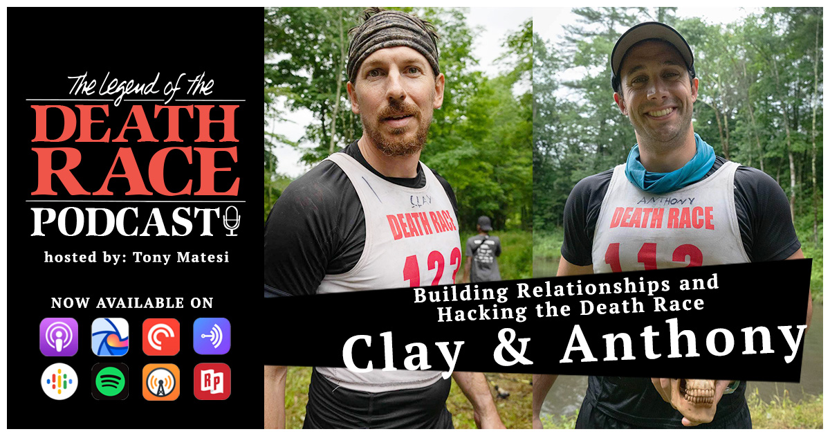 Building Relationships & Hacking the Death Race – Clay Speakman & Anthony Sinopoli | LotDR Episode 019