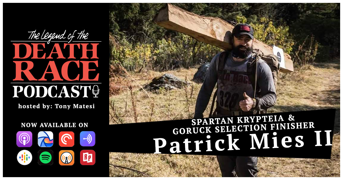 Spartan Krypteia & GoRuck Selection Finisher – Patrick Mies II | LotDR Episode 017