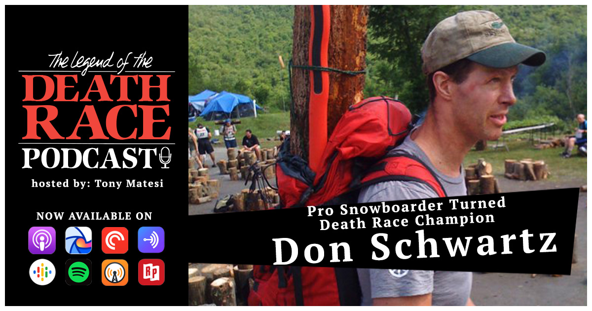 Pro Snowboarder Turned Death Race Champion – Don Schwartz | LotDR Episode 027
