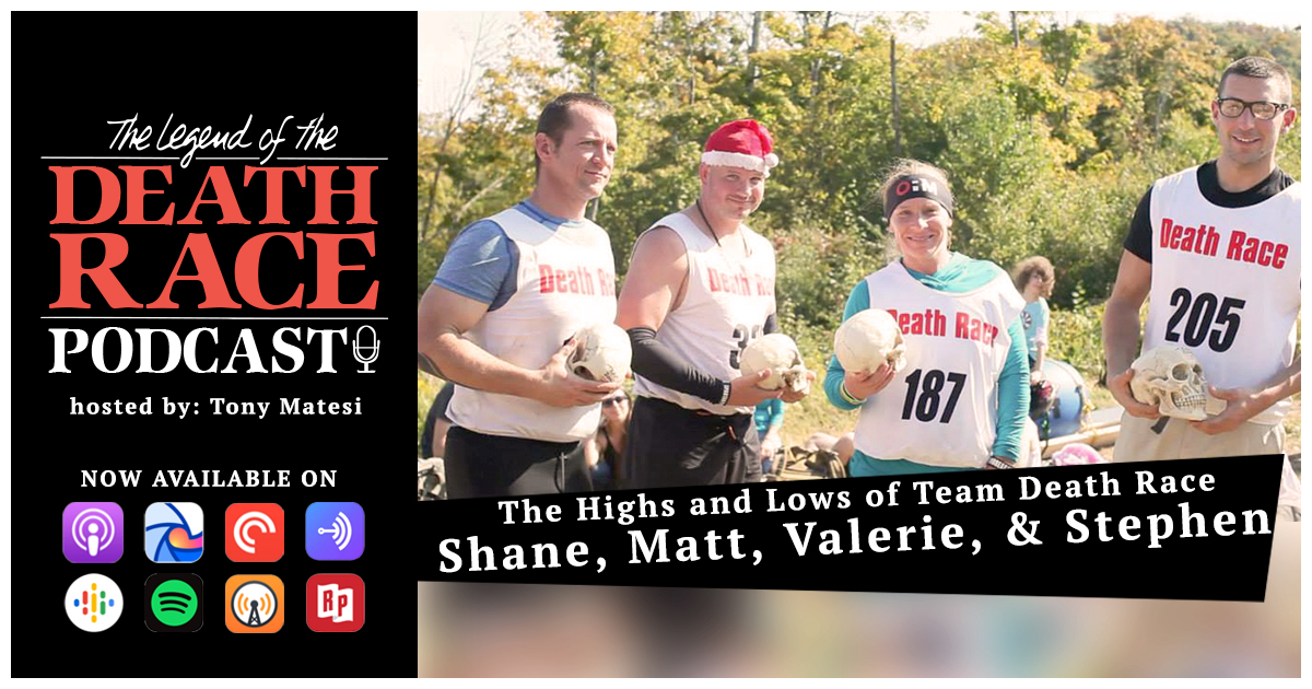 The Highs and Lows of Team Death Race with Shane, Matt, Valerie, and Stephen | LotDR Episode 034