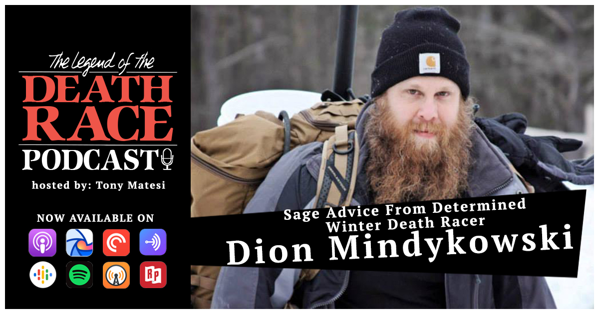 Sage Advice From Determined Winter Death Racer – Dion Mindykowski | LotDR Episode 039